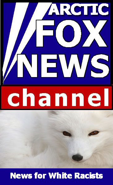 Fox news for white racists